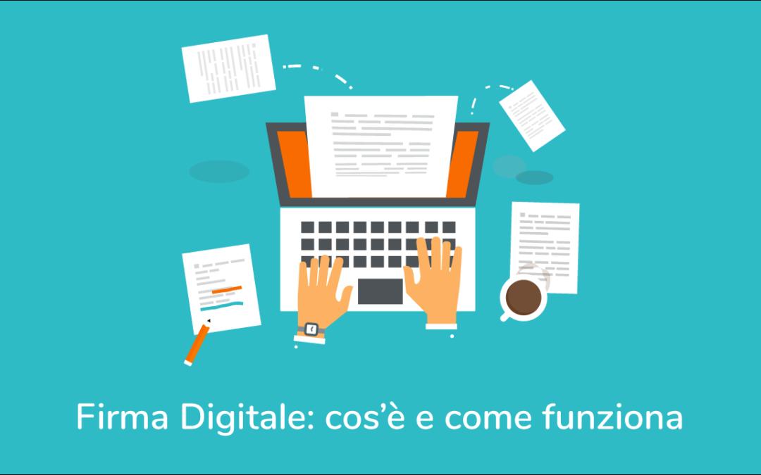 Firma Digitale: cos'è e come funziona